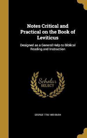 Bog, hardback Notes Critical and Practical on the Book of Leviticus af George 1796-1859 Bush