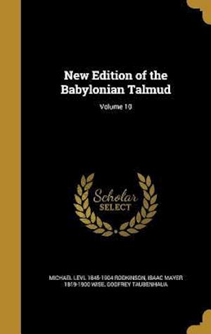 Bog, hardback New Edition of the Babylonian Talmud; Volume 10 af Michael Levl 1845-1904 Rodkinson, Godfrey Taubenhaua, Isaac Mayer 1819-1900 Wise