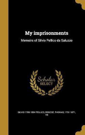 Bog, hardback My Imprisonments af Silvio 1789-1854 Pellico