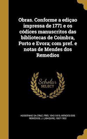 Bog, hardback Obras. Conforme a Edicao Impressa de 1771 E OS Codices Manuscritos Das Bibliotecas de Coimbra, Porto E Evora; Com Pref. E Notas de Mendes DOS Remedios