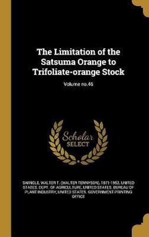 Bog, hardback The Limitation of the Satsuma Orange to Trifoliate-Orange Stock; Volume No.46