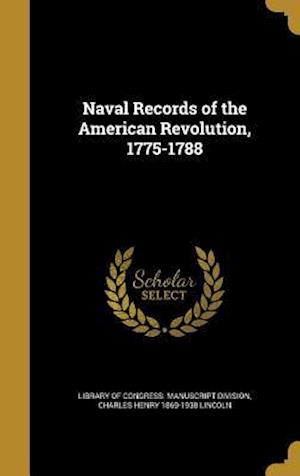 Bog, hardback Naval Records of the American Revolution, 1775-1788 af Charles Henry 1869-1938 Lincoln