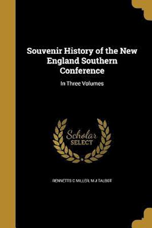 Bog, paperback Souvenir History of the New England Southern Conference af M. J. Talbot, Rennetts C. Miller