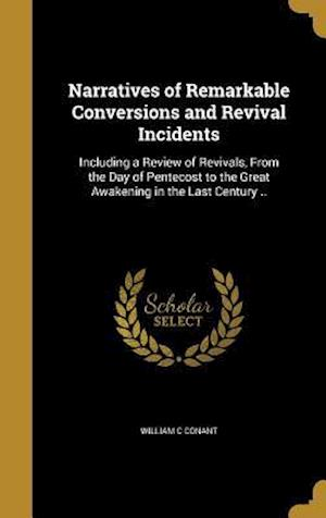Bog, hardback Narratives of Remarkable Conversions and Revival Incidents af William C. Conant