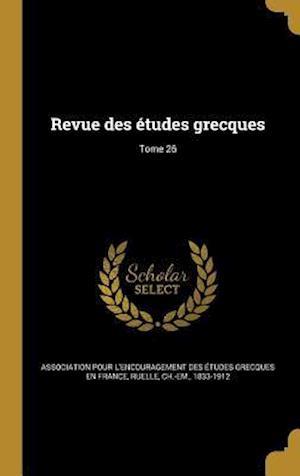 Bog, hardback Revue Des Etudes Grecques; Tome 26