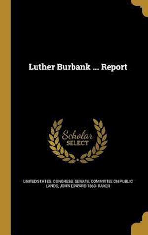Bog, hardback Luther Burbank ... Report af John Edward 1863- Raker