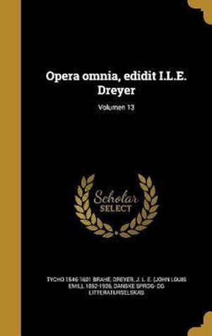 Bog, hardback Opera Omnia, Edidit I.L.E. Dreyer; Volumen 13 af Tycho 1546-1601 Brahe