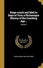 Stage-Coach and Mail in Days of Yore; A Picturesque History of the Coaching Age ..; Volume 2 af Charles George 1863-1943 Harper