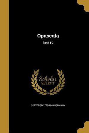 Bog, paperback Opuscula; Band 1-2 af Gottfried 1772-1848 Hermann