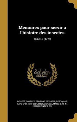 Bog, hardback Memoires Pour Servir A L'Histoire Des Insectes; Tome T.7 (1778)