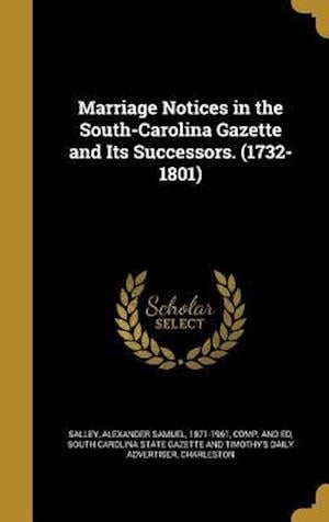 Bog, hardback Marriage Notices in the South-Carolina Gazette and Its Successors. (1732-1801)