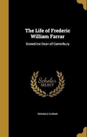 Bog, hardback The Life of Frederic William Farrar af Reginald Farrar