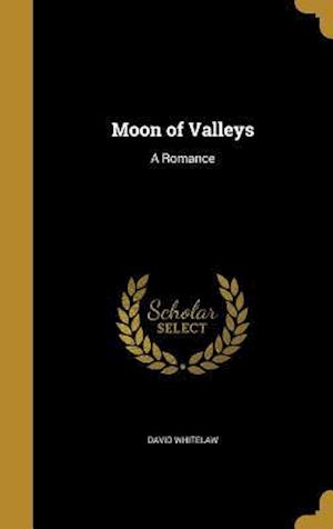 Bog, hardback Moon of Valleys af David Whitelaw