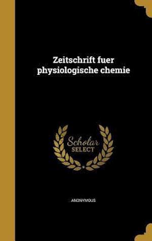 Bog, hardback Zeitschrift Fuer Physiologische Chemie