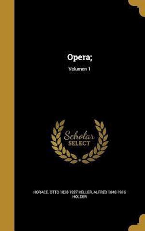 Bog, hardback Opera;; Volumen 1 af Alfred 1840-1916 Holder, Otto 1838-1927 Keller