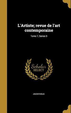 Bog, hardback L'Artiste; Revue de L'Art Contemporaine; Tome 7, Series 9