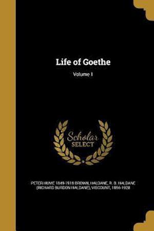 Bog, paperback Life of Goethe; Volume 1 af Peter Hume 1849-1918 Brown