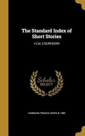 Bog, hardback The Standard Index of Short Stories; V.2 PT. 2 Glad-Ozaki