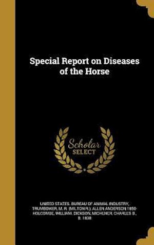 Bog, hardback Special Report on Diseases of the Horse af James 1838-1921 Law