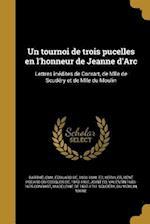 Un Tournoi de Trois Pucelles En L'Honneur de Jeanne D'Arc af Valentin 1603-1675 Conrart