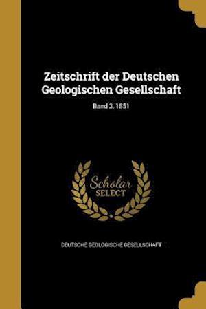 Bog, paperback Zeitschrift Der Deutschen Geologischen Gesellschaft; Band 3, 1851