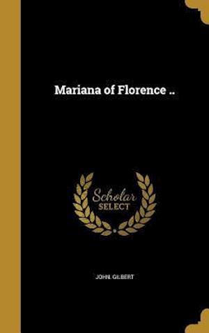 Bog, hardback Mariana of Florence .. af John Gilbert