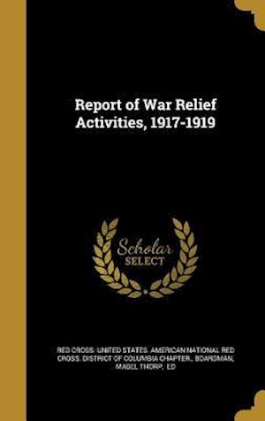 Bog, hardback Report of War Relief Activities, 1917-1919