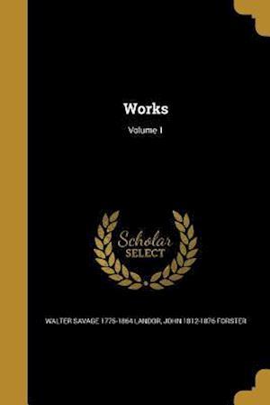 Bog, paperback Works; Volume 1 af Walter Savage 1775-1864 Landor, John 1812-1876 Forster