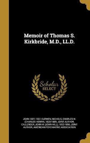 Bog, hardback Memoir of Thomas S. Kirkbride, M.D., LL.D. af John 1821-1901 Curwen
