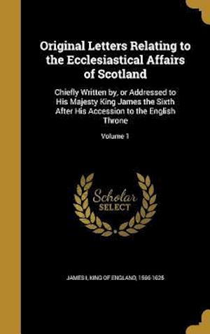 Bog, hardback Original Letters Relating to the Ecclesiastical Affairs of Scotland