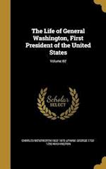 The Life of General Washington, First President of the United States; Volume 02