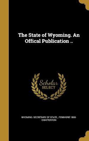 Bog, hardback The State of Wyoming. an Offical Publication .. af Fenimore 1860- Chatterton