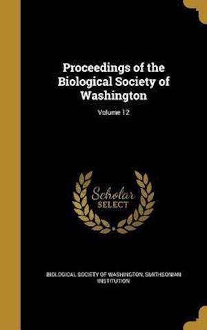 Bog, hardback Proceedings of the Biological Society of Washington; Volume 12