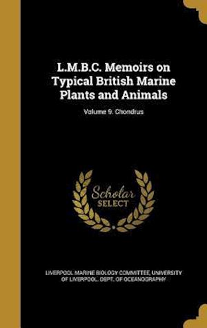 Bog, hardback L.M.B.C. Memoirs on Typical British Marine Plants and Animals; Volume 9. Chondrus