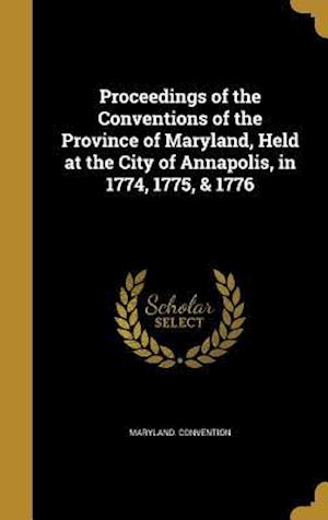 Bog, hardback Proceedings of the Conventions of the Province of Maryland, Held at the City of Annapolis, in 1774, 1775, & 1776