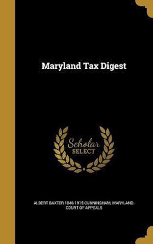 Bog, hardback Maryland Tax Digest af Albert Baxter 1846-1915 Cunningham