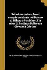Relazione Delle Solenni Esequie Celebrate Nel Duomo Di Milano a Sua Maesta La Reina Di Sardigna Polissena Giovanna Cristina af Francesco 1696-1773 Croce