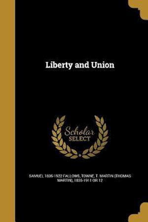Bog, paperback Liberty and Union af Samuel 1835-1922 Fallows
