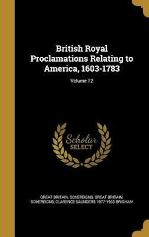 Bog, hardback British Royal Proclamations Relating to America, 1603-1783; Volume 12 af Clarence Saunders 1877-1963 Brigham