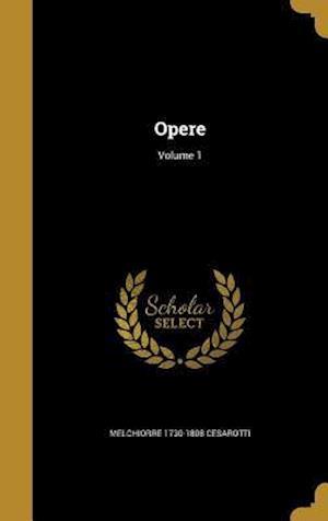 Bog, hardback Opere; Volume 1 af Melchiorre 1730-1808 Cesarotti