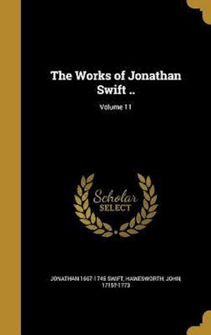 Bog, hardback The Works of Jonathan Swift ..; Volume 11 af Jonathan 1667-1745 Swift