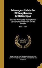 Lebensgeschichte Der Blutenpflanzen Mitteleuropas af Ernst 1843-1908 Loew, Oskar Von 1851-1925 Kirchner, Carl 1855-1939 Schroter