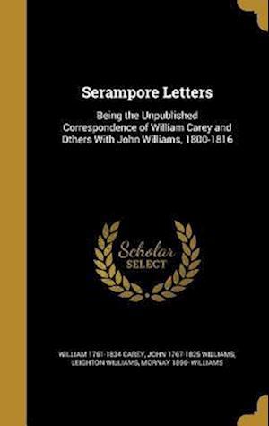 Bog, hardback Serampore Letters af John 1767-1825 Williams, William 1761-1834 Carey, Leighton Williams