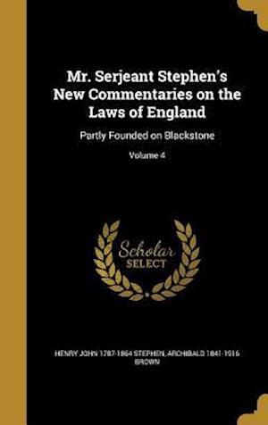Bog, hardback Mr. Serjeant Stephen's New Commentaries on the Laws of England af Henry John 1787-1864 Stephen, Archibald 1841-1916 Brown