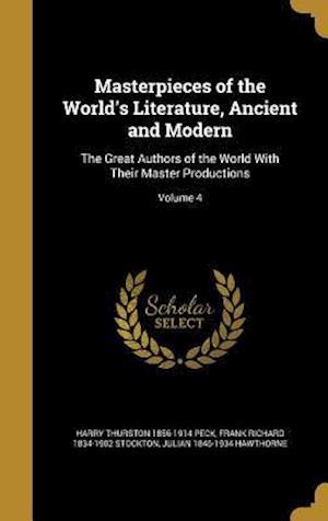 Bog, hardback Masterpieces of the World's Literature, Ancient and Modern af Frank Richard 1834-1902 Stockton, Harry Thurston 1856-1914 Peck, Julian 1846-1934 Hawthorne
