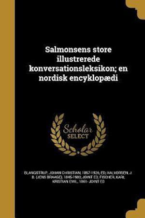Bog, paperback Salmonsens Store Illustrerede Konversationsleksikon; En Nordisk Encyklopaedi