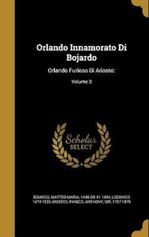 Bog, hardback Orlando Innamorato Di Bojardo af Lodovico 1474-1533 Ariosto