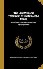 The Last Will and Testament of Captain John Smith af Charles 1813-1889 Deane, John 1580-1631 Smith