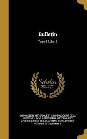 Bog, hardback Bulletin; Tome 26, Ser. 2