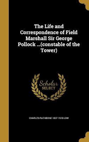 Bog, hardback The Life and Correspondence of Field Marshall Sir George Pollock ...(Constable of the Tower) af Charles Rathbone 1837-1918 Low